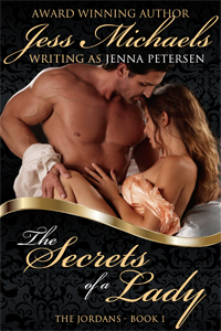 The Secrets of a Lady by Jess Michaels writing as Jenna Petersen