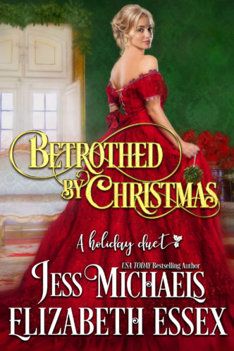 Betrothed by Christmas by Jess Michaels and Elizabeth Essex